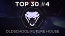 ANOTHER TOP 30 BEST OLDSCHOOL FUTURE HOUSE!