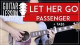 Let Her Go Guitar Tutorial - Passenger Guitar Lesson