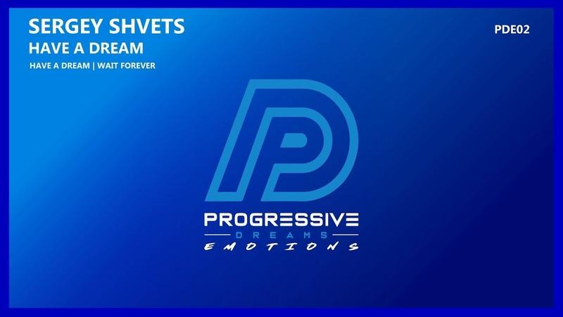 Sergey Shvets - Have A Dream (Original Mix) [Progressive Dreams Emotions]