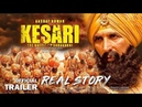 Kesari Kesari Official Trailer Akshay Kumar Parineeti Chopra Anurag Singh 21st March