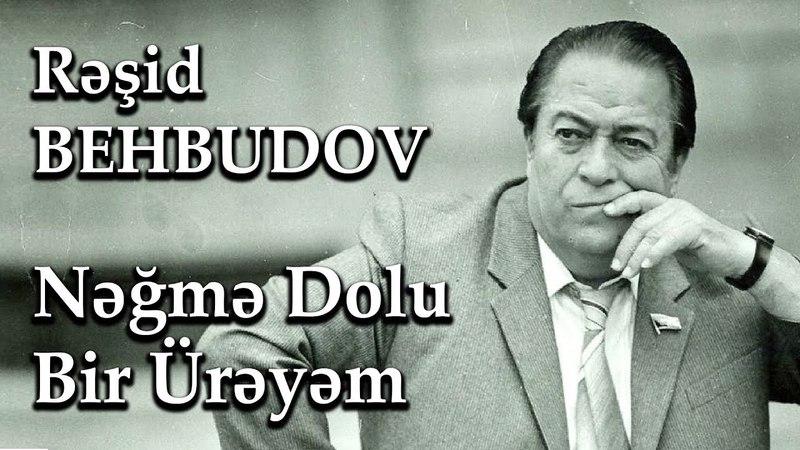 Nəğmə Dolu Bir Ürəyəm - Rəşid Behbudov