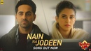 Nain Na Jodeen Video Badhaai Ho Ayushmann Khurrana Sanya Malhotra Rochak Kohli Neha Kakkar
