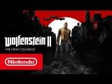 Wolfenstein II_ The New Colossus — релизный трейлер (Nintendo Switch)
