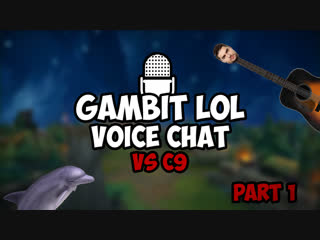 Gambit LoL Voice Chat #3: Cloud9 @ Worlds (Part 1)