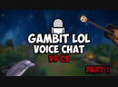 Gambit LoL Voice Chat 3: Cloud9 @ Worlds (Part 1)