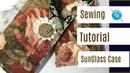 SunGlass Case, A Sewing Tutorial