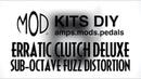 MOD Kits DIY Erratic Clutch Deluxe Sub Octave Fuzz Distortion Demo