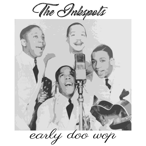 The Ink Spots альбом Early Doo Wop