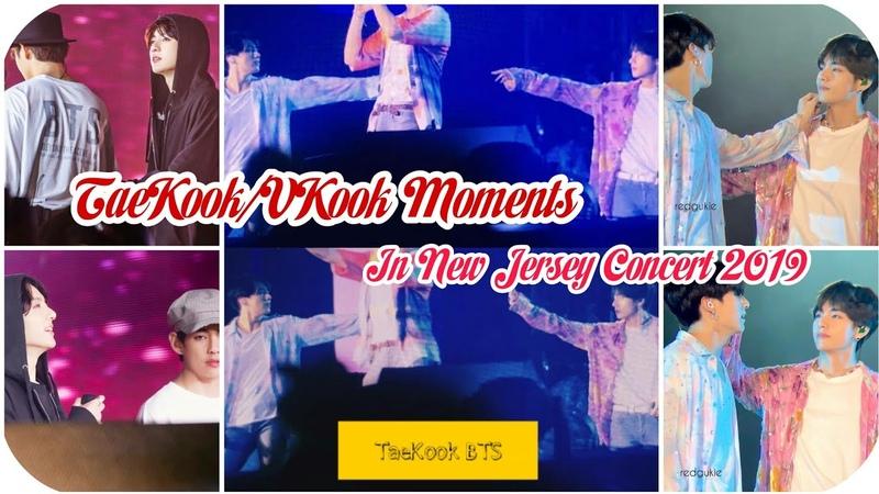 [TaeKookVKook Moments] Ôm nhau, Sờ tóc, Bắn tim cho nhau tại BTS in New Jersey Concer 2019