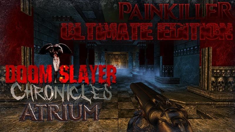 Painkiller: Ultimate Edition - Doom Slayer Chronicles [Level: Atrium] Test 03 » Freewka.com - Смотреть онлайн в хорощем качестве