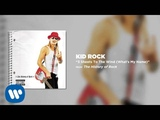 Kid Rock - 3 Sheets To The Wind (What's My Name)