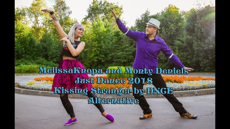 MelissaKnopa and Monty Deniels - Just Dance 2018 Kissing Stranger by DNCE Alternative