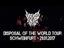 Defeated Sanity LIVE @ Disposal The World Tour - Schweinfurt 21.01.2017 - Dani Zed Putrid Pile