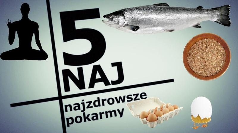 5 NAJ: Najzdrowsze pokarmy