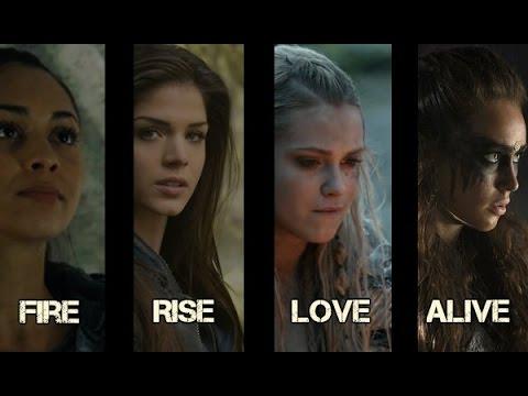 Raven|Octavia|Clarke|Lexa || FIRE RISE LOVE ALIVE