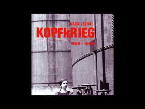Maria Zerfall - Kopfkrieg 1985-1995