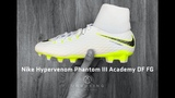 Nike Hypervenom Phantom III Academy DF FG Just Do it Pack UNBOXING &amp ON FEET football boots