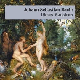 Johann Sebastian Bach альбом Johann Sebastian Bach: Obras Maestras