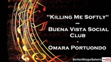 Killing Me Softly - Buena Vista Social Club - Omara Portuondo HQ