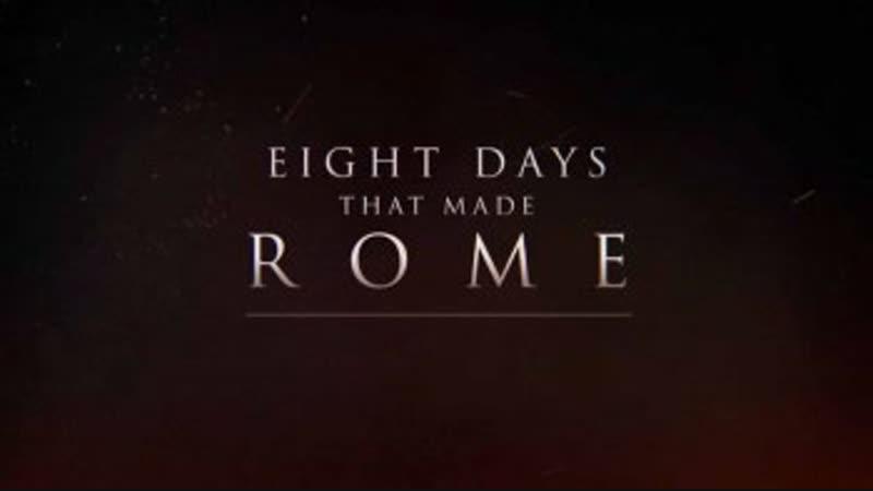 Восемь дней, которые создали Рим 03 серия Переход Рубикона