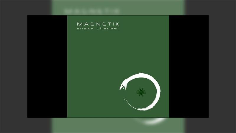 Magnetik - Snake Charmer - 02 Kingdom Come