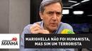 Marighella não foi humanista, mas sim um terrorista | Marco Antonio Villa