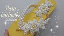 Para iniciantes- Trama de perolas flor kelly 03-Chinelo bordado com renda francesa