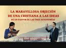 Historia de un interrogatorio (V) - La maravillosa objeción de una cristiana a las ideas de un pastor de las Tres Autonomías