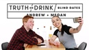 Blind Dates Play Truth or Drink (Andrew Megan) | Truth or Drink | Cut