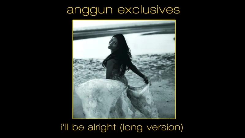Anggun - Ill Be Alright / Juste Avant Toi (Long Version)
