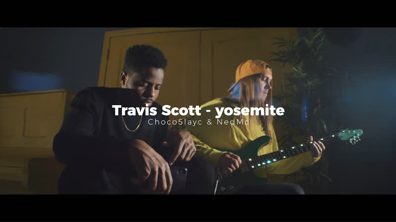 TRAVIS SCOTT - yosemite ( cover by ChocoSlayc NedMC )