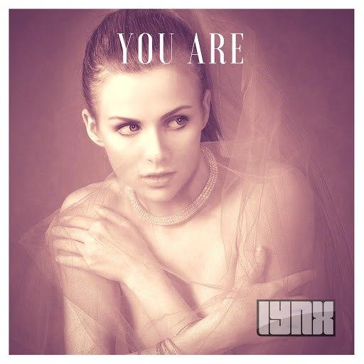 LYNX альбом You Are (Radio Edit)