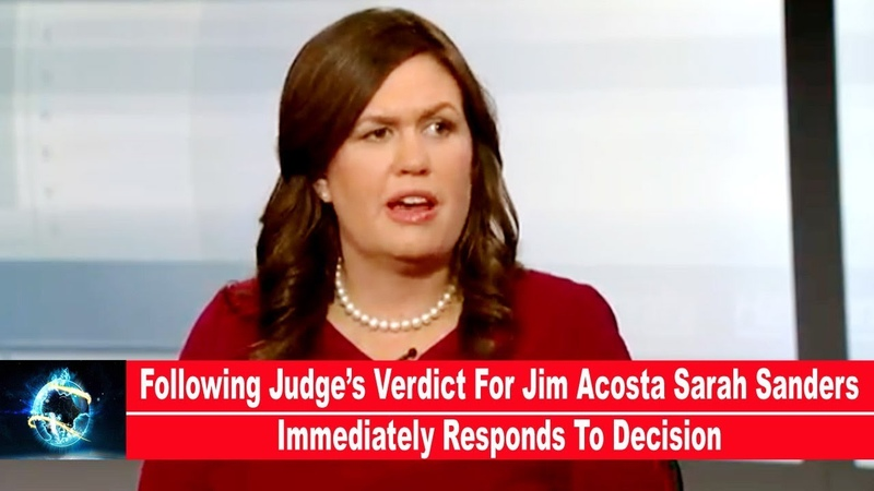 Following Judge's Verdict For Jim Acosta Sarah Sanders Immediately Responds To Decision(VIDEO)