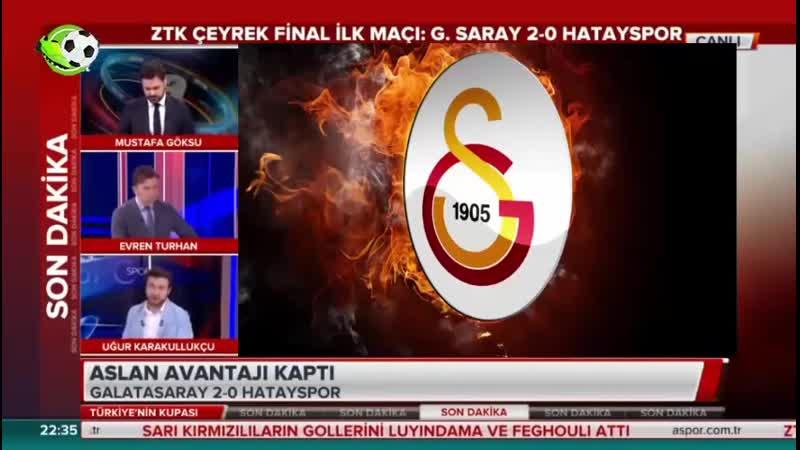 Galatasaray 2 0 Hatayspor Uğur Karakullukçu ve Evren Turhan Yorumları