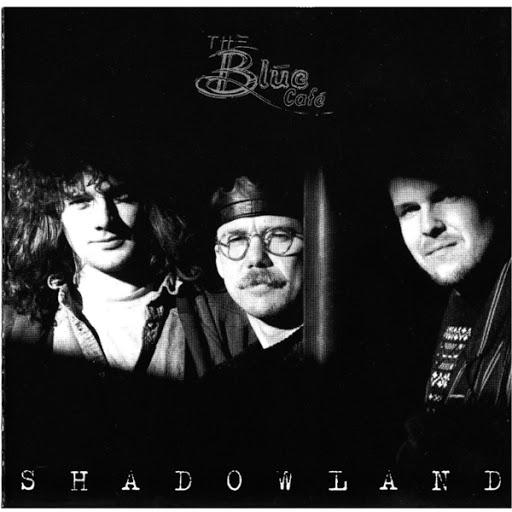 Blue Café альбом Shadowland