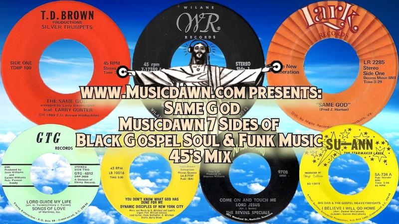Musicdawn 7 Sides Of Same God - Black Gospel Soul Funk 45's Mix 2018