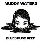 Muddy Waters альбом Blues Runs Deep