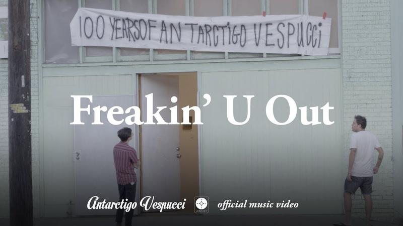Antarctigo Vespucci - Freakin' U Out [OFFICIAL MUSIC VIDEO]