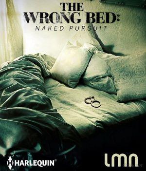 Не та кровать: Голая погоня / The Wrong Bed: Naked Pursuit (2017) смотреть онлайн