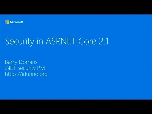 Security in ASP.NET Core 2.1 - Barry Dorrans