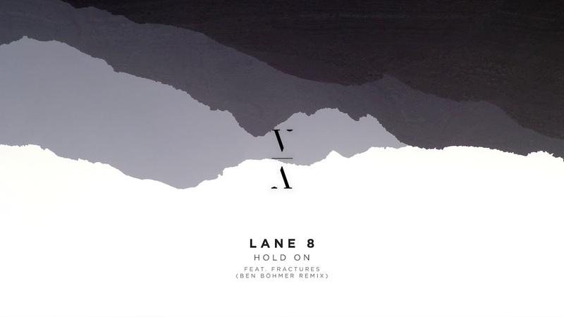 Lane 8 - Hold On feat. Fractures (Ben Böhmer Remix)