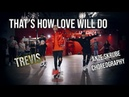 Trevis- That's How Love Will Do / Choreography by Anze