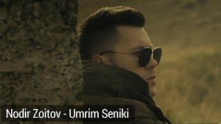 Nodir Zoitov Umrim Seniki klip Нодир Зоитов Умрим Сеники клип