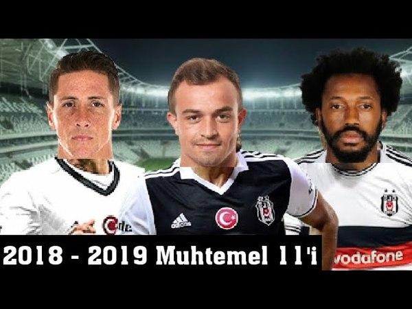 Beşiktaşın 2019 Yılı Muhtemel 11i 🔥 Beşiktaş Yeniden Şampiyon Olur !