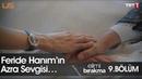 Feride Hanım'ın Azra sevgisi… - Elimi Bırakma 9. Bölüm