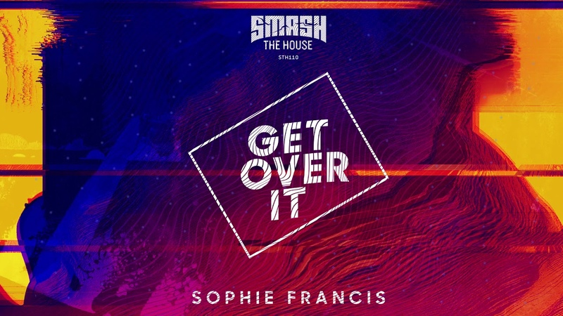 Sophie Francis - Get Over It