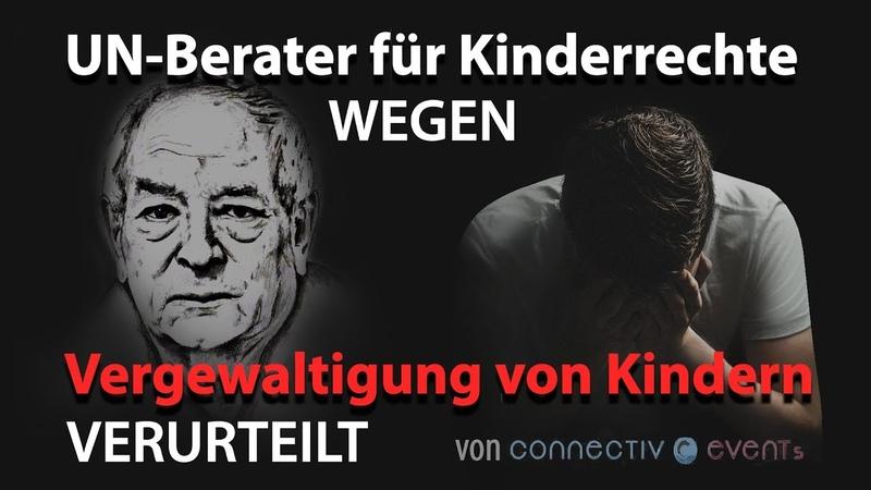 UN-Berater für Kinderrechte wegen Vergewaltigung von Kindern verurteilt | www.kla.tv13982