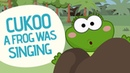 Cuckoo a frog was singing - Nursery Rhymes - Toobys
