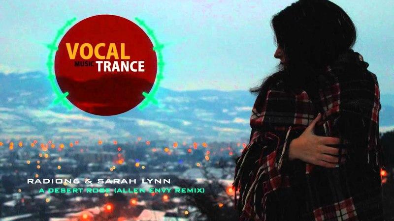 Radion6 Sarah Lynn - A Desert Rose (Allen Envy Remix)