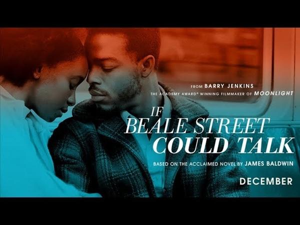 Если Бил-стрит могла бы заговорить If Beale Street Could Talk 2018 Official Trailer